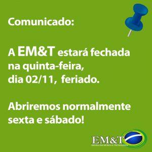 A EM&T estará fechada para o feriado de finados