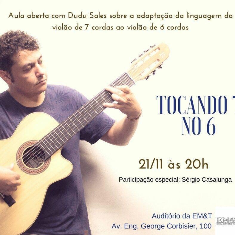 Aula aberta de violão: Dudu Sales irá falar sobre adaptação da linguagem do violão de 7 cordas ao violão de 6