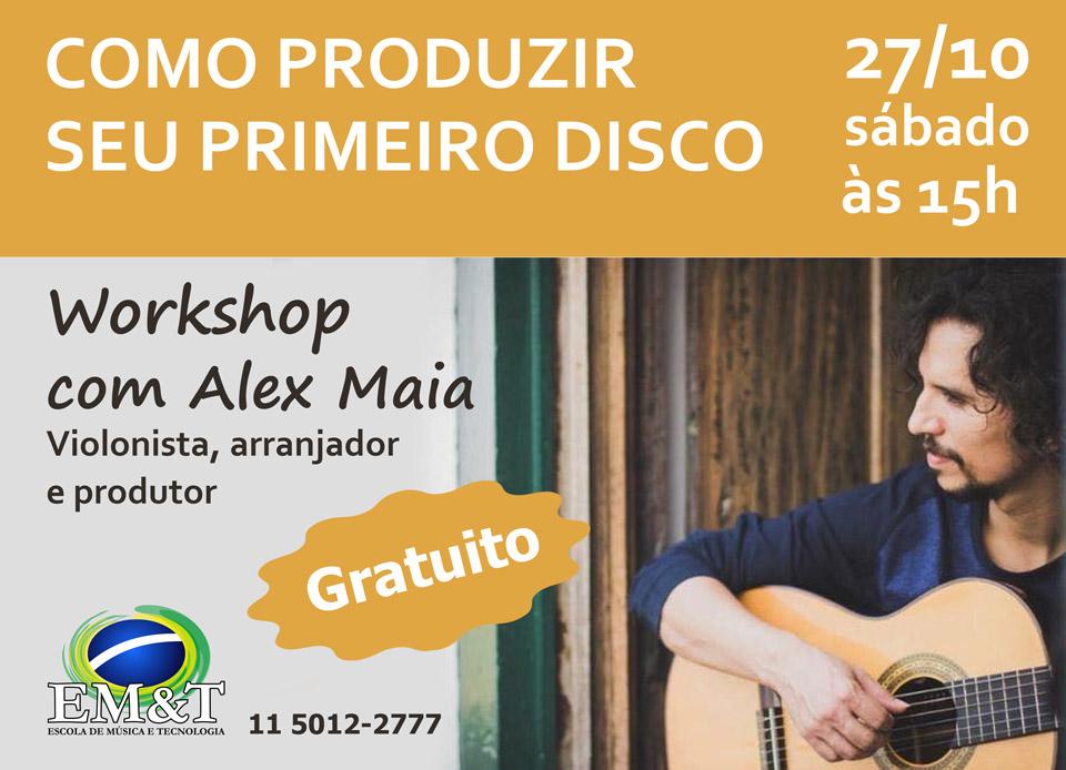 Como produzir seu primeiro disco - com Alex Maia