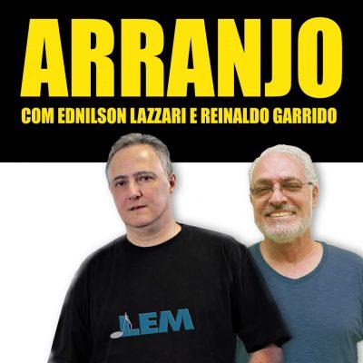 Arranjo com Ednilson Lázzari e Reinaldo Garrido