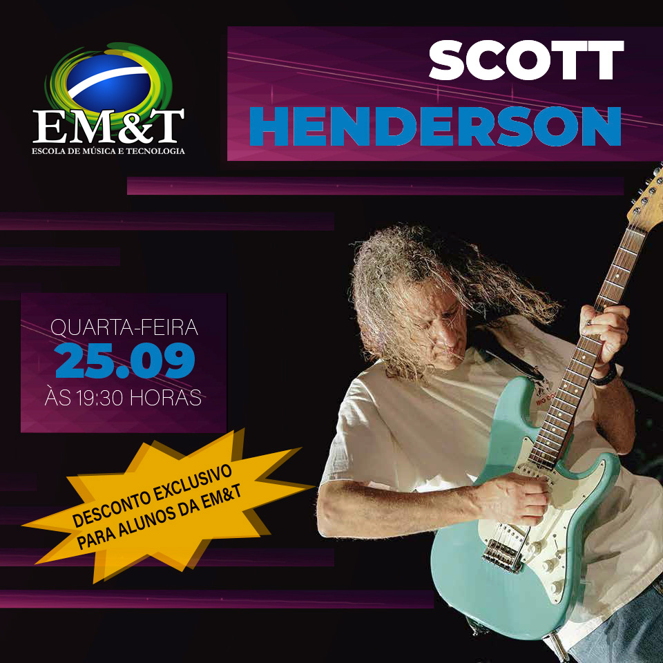 SCOTT HENDERSON: Guitarrista faz workshop exclusivo na EM&T